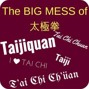 big mess of Taiji Tai Chi Taijiquan Tai Chi Chuan