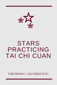discover which stars & celebrities practice Tai Chi Chuan / Taijiquan