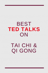 best TED talks about Tai Chi, Qi Gong and meditation