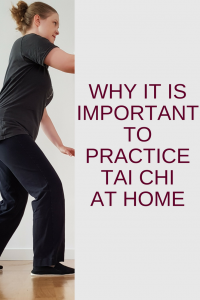 why it is important to practice Tai Chi at home