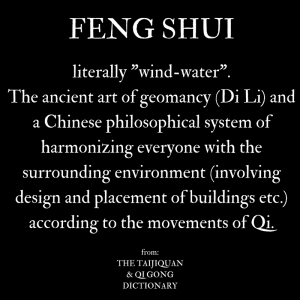 what is Feng Shui: definition from The Taijiquan & Qi Gong dictionary
